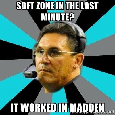 Stoic Ron - soft zone in the last minute? it worked in Madden
