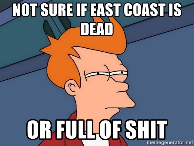 Futurama Fry - Not sure if East coast is dead or full of shit