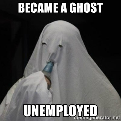 Poverty Ghost - Became a ghost unemployed