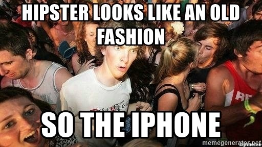 -Sudden Clarity Clarence - hIPSTER LOOKS LIKE AN OLD FASHION SO THE IPHONE