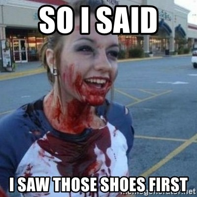 Scary Nympho - So I said  I saw those shoes first