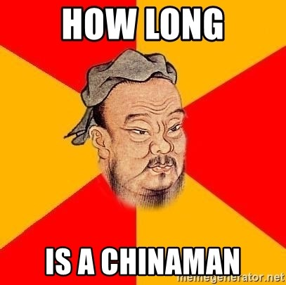 Chinese Proverb - How long is a chinaman