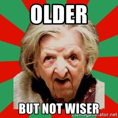 Crazy Old Lady - Older but not wiser
