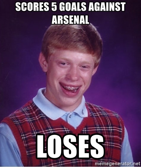 Bad Luck Brian - scores 5 goals against arsenal loses