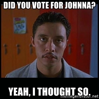 Vote for pedro - Did you vote for johnna? yeah, i thought so.