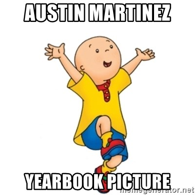 caillou - Austin martinez  Yearbook picture