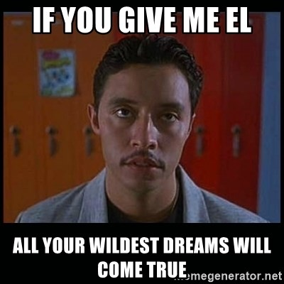 Vote for pedro - If you give me el all your wildest dreams will come true