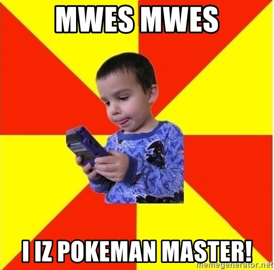 Pokemon Kid - mwes mwes i iz pokeman master!