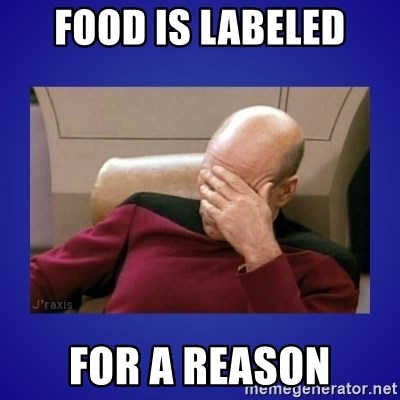 Picard facepalm  - food is labeled for a reason