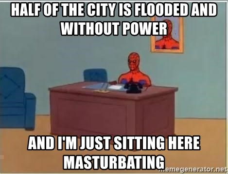 Spiderman Desk - half of the city is flooded and without power and I'm Just sitting here masturbating