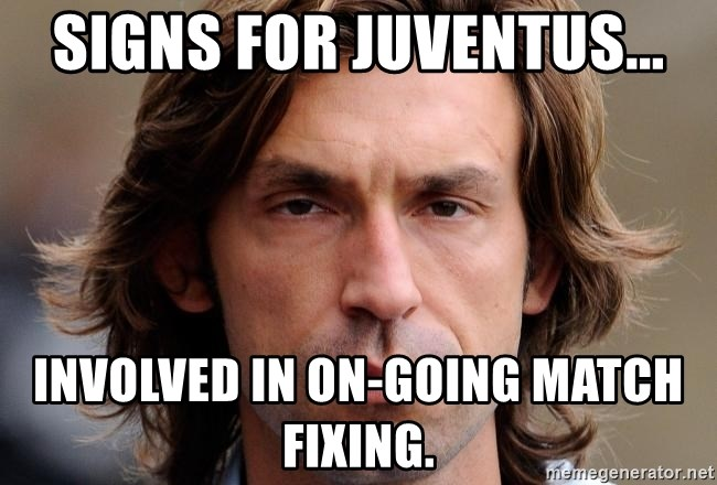 pirlosincero - signs for juventus... involved in on-going match fixing.