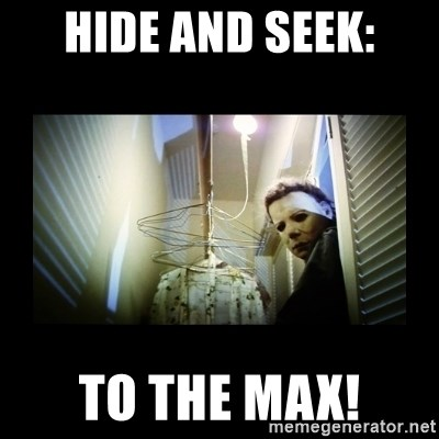 Michael Myers - Hide and seek: To the max!