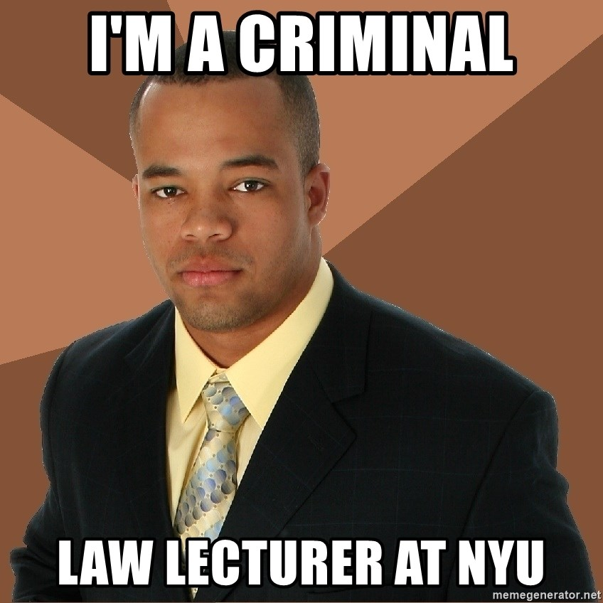 Successful Black Man - I'm a criminal Law lecturer at nyu