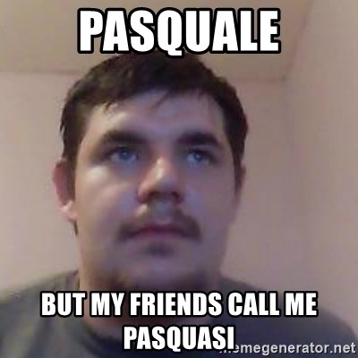 Ash the brit - PASQUALE BUT MY FRIENDS CALL ME PASQUASI
