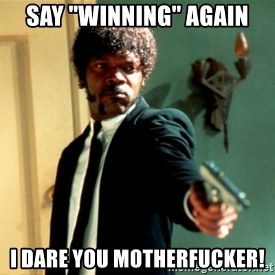 "Jules Say What Again - Say ""winning"" again I dare you motheRfucker!"