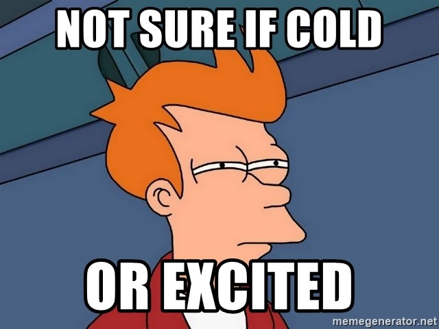 Futurama Fry - Not sure if cold or excited