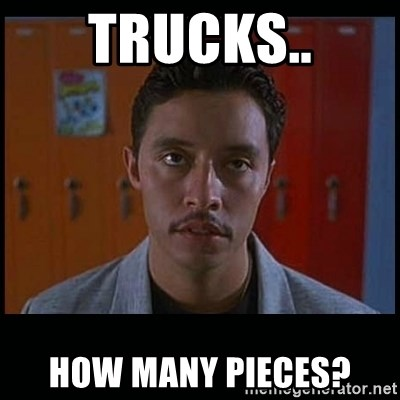 Vote for pedro - trucks.. how many pieces?