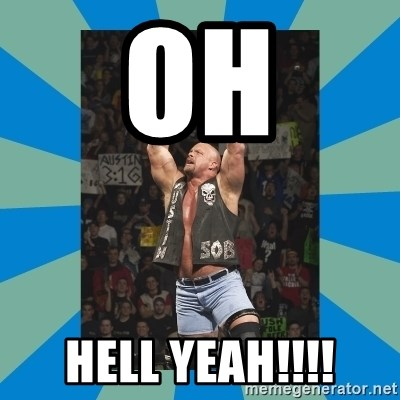stone cold steve austin - OH HELL YEAH!!!!