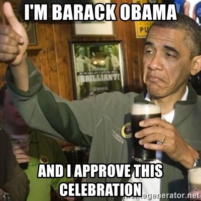 THUMBS UP OBAMA - I'm barack obama And I approve this celebration