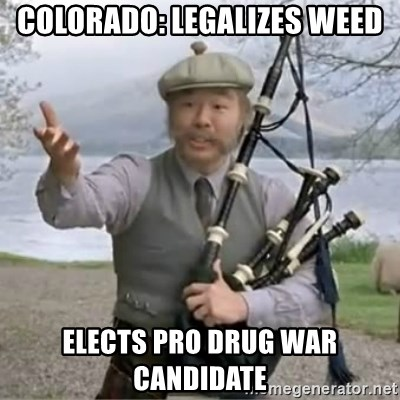 contradiction - Colorado: Legalizes Weed Elects Pro Drug war Candidate