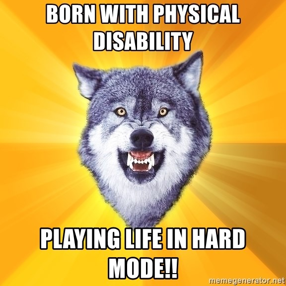 Courage Wolf - Born with physical disability playing life in hard mode!!