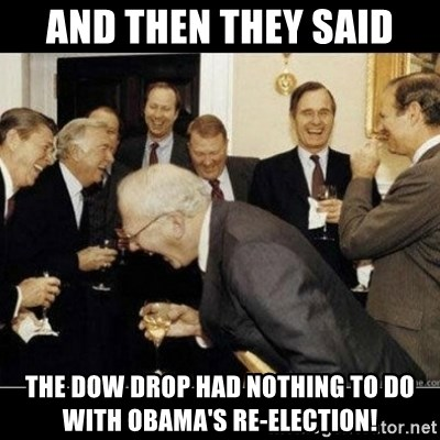 Laughing Professors - and then they said the dow drop had nothing to do with obama's re-election!