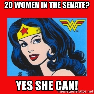 wonder woman - 20 Women in the Senate? Yes She Can!