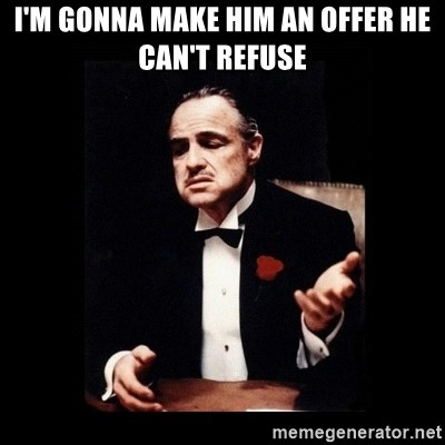 Im Gonna Make Him An Offer He Cant Refuse The Godfather Meme