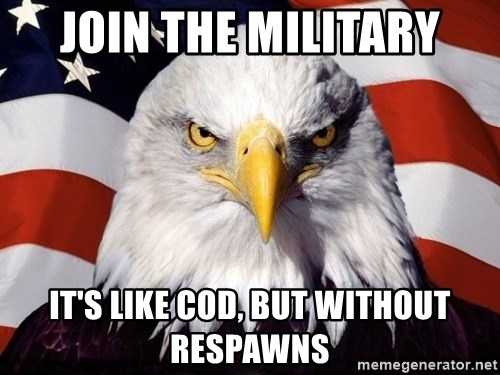American Pride Eagle - JOIN THE MILITARY It's like COD, but without respawns