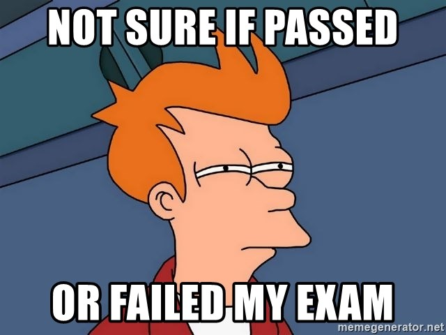 Futurama Fry - Not Sure if passed or failed my exam