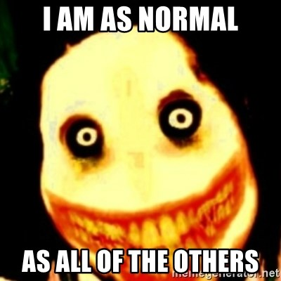 Tipical dream - I AM AS NORMAL AS ALL OF THE OTHERS
