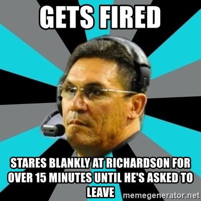 Stoic Ron - gets fired stares blankly at Richardson for over 15 minutes until he's asked to leave