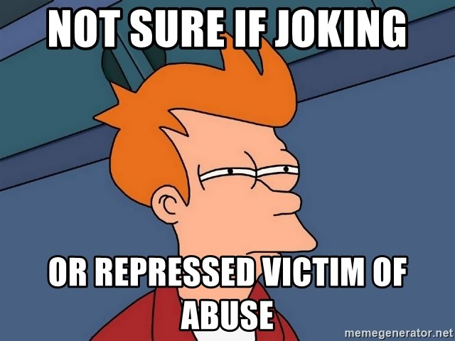 Futurama Fry - Not sure if joking Or Repressed victim of abuse