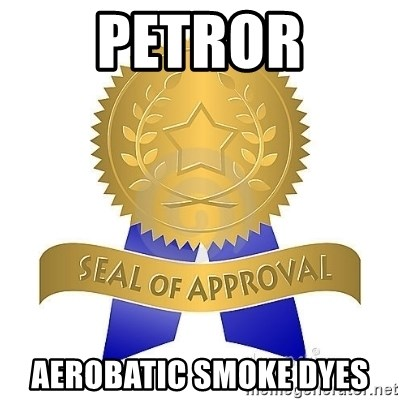 official seal of approval - PETROR AEROBATIC SMOKE DYES