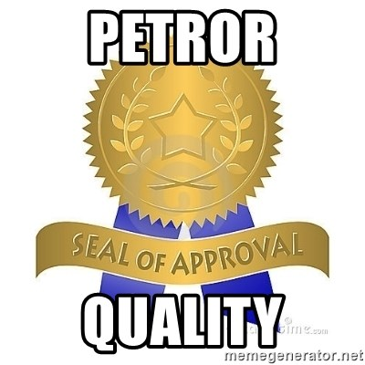 official seal of approval - PETROR QUALITY