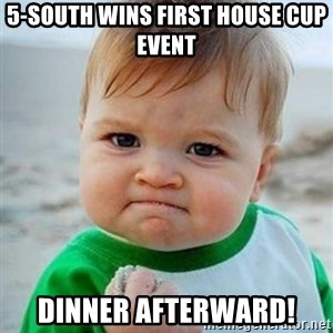 victory kid - 5-south wins first house cup event dinner afterward!