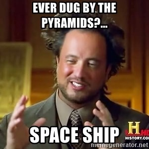 Giorgio A Tsoukalos Hair - Ever dug by the pyramids?... Space ship
