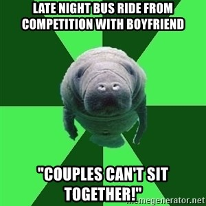 "Marching Band Manatee - late night bus ride from competition with boyfriend ""couples can't sit together!"""