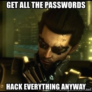 Philosojensen - Get all the passwords hack everything anyway