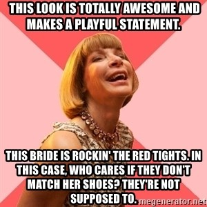 Amused Anna Wintour -  This look is totally awesome and makes a playful statement. This bride is rockin' the red tights. In this case, who cares if they don't match her shoes? They're not supposed to.
