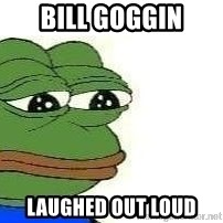 Sad Frog - Bill Goggin Laughed out loud