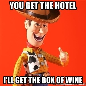 Perv Woody - You Get the Hotel I'll get the Box of Wine
