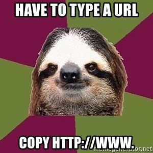 Just-Lazy-Sloth - have to type a url copy HTTP://www.