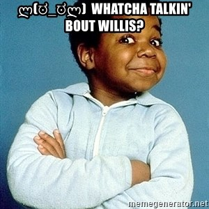 Gary Coleman - ლ(ಠ_ಠლ)  WHATCHA TALKIN' BOUT WILLIS?