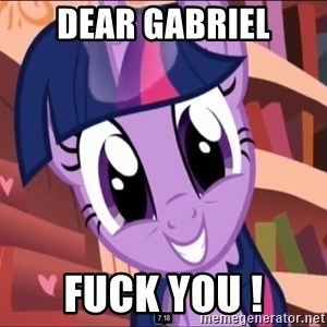 Twilight MLP FIM - dear gabriel fuck you !