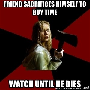 Survival Sally - friend sacrifices himself to buy time watch until he dies