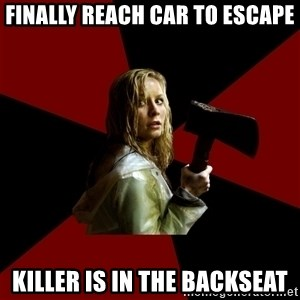 Survival Sally - finally reach car to escape killer is in the backseat