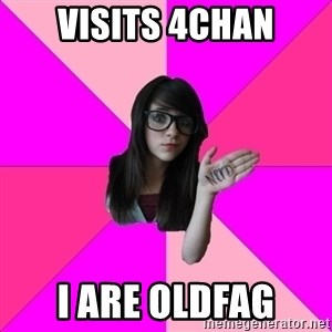 Idiot Nerd Girl - visits 4chan I are oldfag