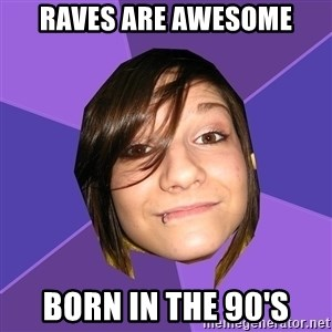 Clinically Insane Scene Girl - raves are awesome born in the 90's