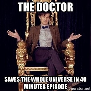Hipster Doctor Who - the doctor saves the whole universe in 40 minutes episode